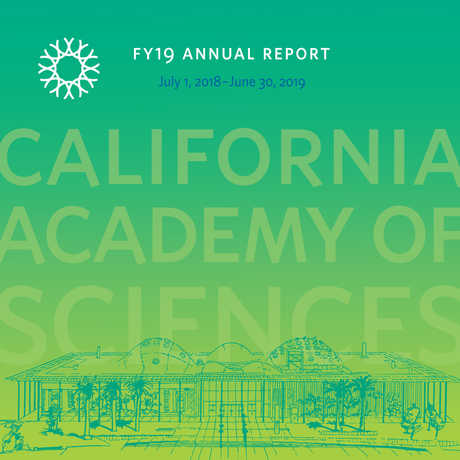 Cover of the FY19 Annual Report for the California Academy of Sciences